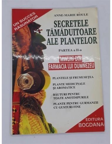 Secretele tamaduitoare ale plantelor,...