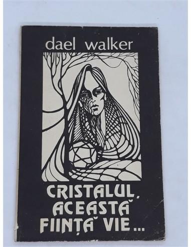 Cristalul aceasta fiinta vie, Dael...