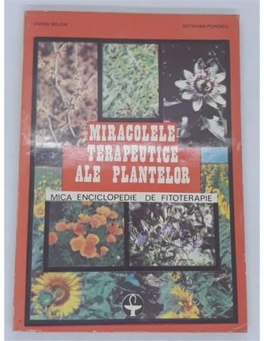 Miracolele terapeutice ale plantelor,...